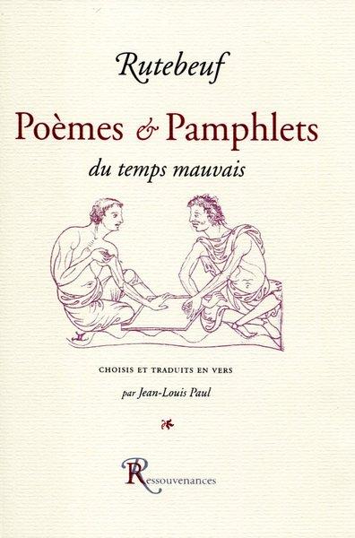 Rutebeuf Poèmes Pamphlets Du Temps Mauvais