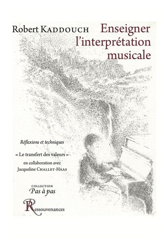 Robert Kaddouch • Enseigner l'interprétation musicale