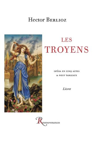 Hector Berlioz • Les Troyens